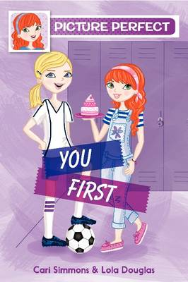 Picture Perfect #2: You First by Cari Simmons, Lola Douglas