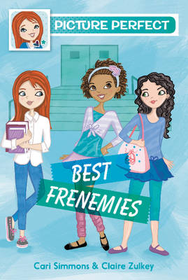 Best Frenemies by Cari Simmons, Claire Zulkey