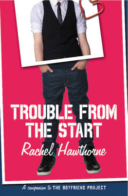 Trouble from the Start by Rachel Hawthorne