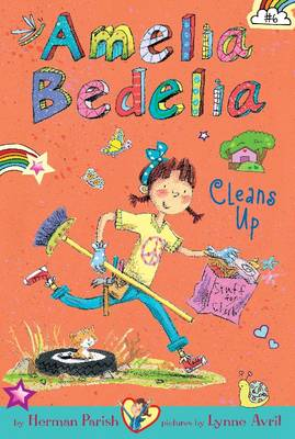 Amelia Bedelia Chapter Book #6: Amelia Bedelia Cleans Up by Herman Parish