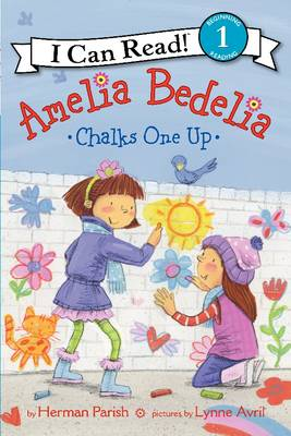 Amelia Bedelia Chalks One Up by Herman Parish
