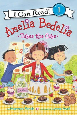 Amelia Bedelia Takes the Cake by Herman Parish
