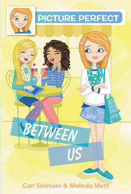 Between Us by Cari Simmons, Melinda Metz