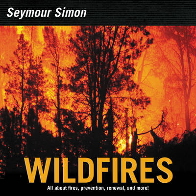 Wildfires by Seymour Simon