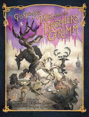Gris Grimly's Tales from the Brothers Grimm by Jacob Grimm, Wilhelm Grimm, Margaret Hunt