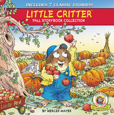 Little Critter Fall Storybook Collection 7 Classic Stories by Mercer Mayer
