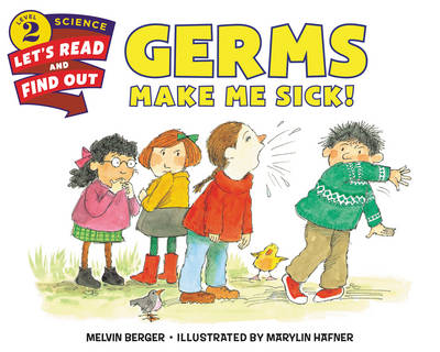 Germs Make Me Sick! by Melvin Berger