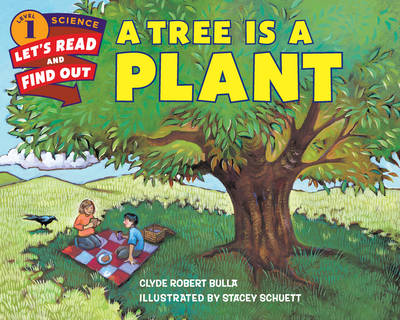 A Tree Is a Plant by Clyde Robert Bulla