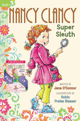 Fancy Nancy: Nancy Clancy Bind-Up: Books 1 and 2 Super Sleuth and Secret Admirer by Jane O'Connor