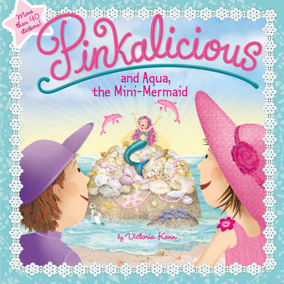 Pinkalicious and Aqua, the Mini-Mermaid by Victoria Kann