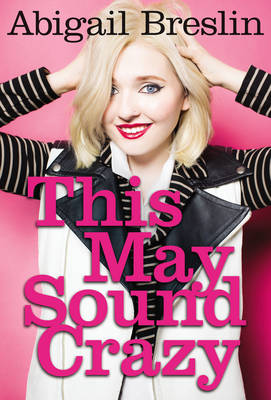 This May Sound Crazy by Abigail Breslin