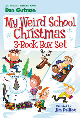 My Weird School Christmas 3-Book Box Set Miss Holly Is Too Jolly!, Dr. Carbles Is Losing His Marbles!, Deck the Halls, We're Off the Walls! by Dan Gutman