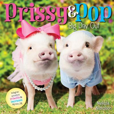 Prissy & Pop: Big Day Out by Melissa Nicholson