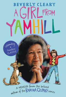 A Girl from Yamhill A Memoir by Beverly Cleary