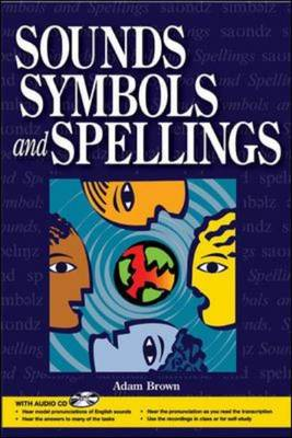 Sounds, Symbols and Spellings by Adam Brown