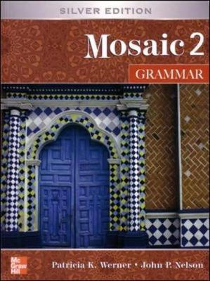 Interactions Mosaic Grammar Student Book Mosaic 2 by Patricia K. Werner