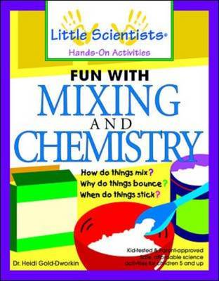 Fun with Mixing and Chemistry by Heidi Gold-Dworkin, Donna L. Goodman