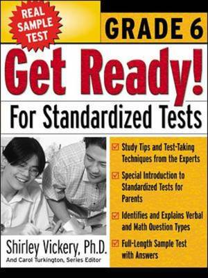 Get Ready! for Standardized Tests : Grade 6 by Shirley Vickery, Carol Turkington