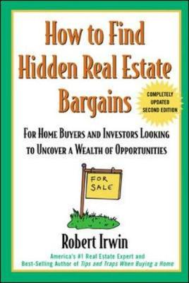 How to Find Hidden Real Estate Bargains by Robert Irwin