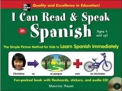 I Can Read and Speak in Spanish The Simple Picture Method for Kids to Learn Spanish Immediately by Maurice Hazan