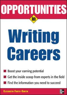 Opportunities in Writing Careers by Elizabeth Foote-Smith