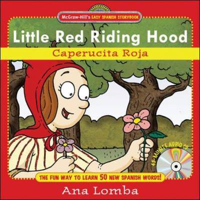 Easy Spanish Storybook: Little Red Riding Hood La Caperucita by Ana Lomba