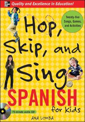 Hop, Skip, and Sing Spanish (Book + Audio CD) An Interactive Audio Program for Kids by Ana Lomba