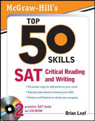 McGraw-Hill's Top 50 Skills for a Top Score SAT Critical Reading and Writing by Brian Leaf