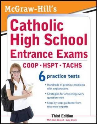 McGraw-Hill's Catholic High School Entrance Exams by Mark Stewart, Judy Unrein