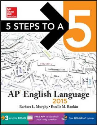 5 Steps to a 5 AP English Language by Barbara  L. Murphy, Estelle M. Rankin