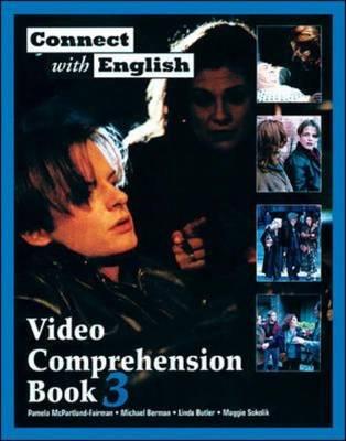 Connect with English: Video Comprehension (Video Episodes 25-36) by Pamela McPartland-Fairman, Michael Berman, Linda Butler, Maggie Sokolik