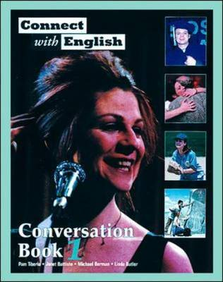 Connect with English: Conversation (Video Episodes 1-12) by Pam Tiberia, Janet Battiste, Michael Berman, Linda Butler