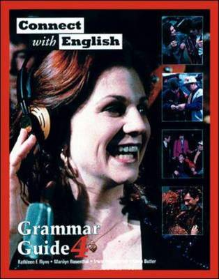 Connect with English: Grammar Guides (Video Episodes 37-48) by Kathleen Flynn, Marilyn Rosenthal, Irwin Feigenbaum, Linda Butler