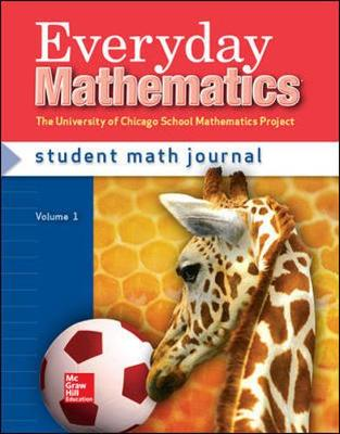 Everyday Mathematics, Grade 1, Student Math Journal by Max Bell, Amy Dillard, Andy Isaacs, James McBride