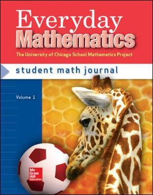 Everyday Mathematics, Grade 1, Student Math Journal 1 by Max Bell, Amy Dillard, Andy Isaacs, James McBride