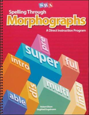 Spelling Through Morphographs - Teacher Materials by McGraw-Hill Education