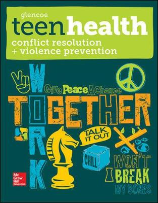 Teen Health, Conflict Resolution and Violence Prevention by McGraw-Hill Education, Mary H. Bronson