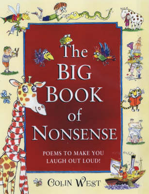 The Big Book of Nonsense Poems to Make You Laugh Out Loud by Colin West