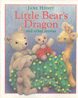 Little Bear's Dragon and Other Stories by Jane Hissey