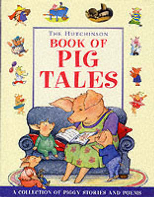 The Hutchinson Book of Pig Tales by Various Artists, Various