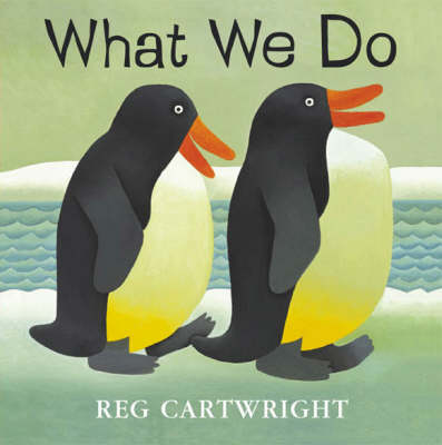 What We Do by Reg Cartwright
