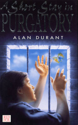 A Short Stay in Purgatory by Alan Durant