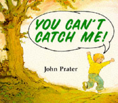 You Can't Catch Me by John Prater