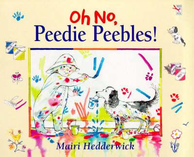 Oh No, Peedie Peebles...! by Mairi Hedderwick