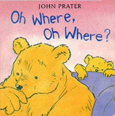 Where, Oh Where? by John Prater