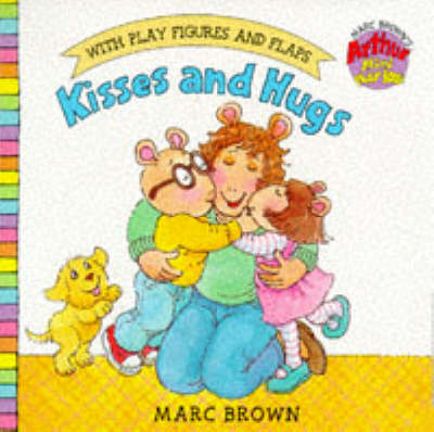 Kisses and Hugs Arthur Mini Play Book by Marc Brown