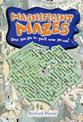 Magnificent Mazes by Richard Burnie
