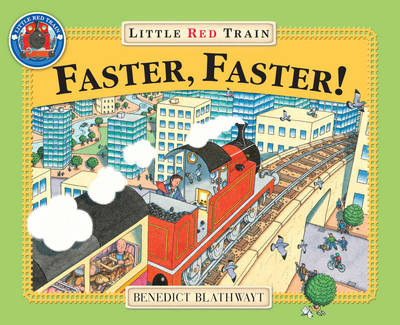Little Red Train Faster, Faster by Benedict Blathwayt