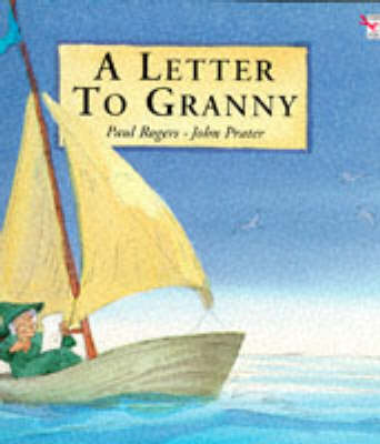 A Letter to Granny by Paul Rogers, John Prater
