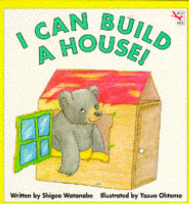 I Can Build a House by Shigeo Watanabe